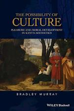 The Possibility of Culture (New Directions in Aesthetics)