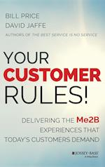 Your Customer Rules! Delivering the Me2b Experiences That Today's Customers Demand
