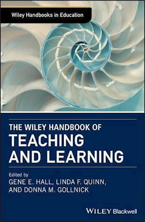 The Wiley Handbook of Teaching and Learning