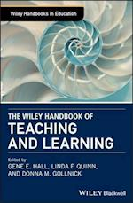 The Wiley Handbook of Teaching and Learning af Gene Hall, Linda Quinn, Donna Gollnick