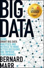 Big Data - Using Smart Big Data, Analytics and    Metrics to Make Better Decisions and Improve      Performance