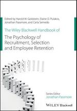 Wiley Blackwell Handbook of the Psychology of Recruitment, Selection and Employee Retention (Wiley blackwell Handbooks in Organizational Psychology)