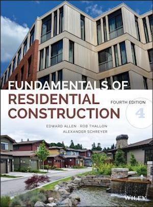 Fundamentals of Residential Construction af Edward Allen, Rob Thallon, Alexander C. Schreyer