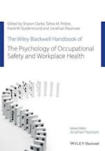 The Wiley-Blackwell Handbook of the Psychology of Occupational Safety and Workplace Health