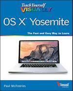 Teach Yourself Visually OS X Yosemite (Teach Yourself Visually)