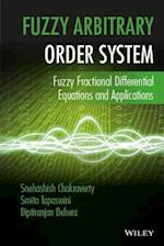 Fuzzy Arbitrary Order System af Snehashish Chakraverty, Diptiranjan Behera, Smita Tapaswini
