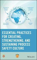 Essential Practices for Developing, Strengthening and Implementing Process Safety Culture