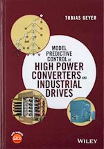 Model Predictive Control of High Power Converters and Industrial Drives