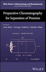 Preparative Chromatography for Separation of Proteins (Wiley Series in Biotechnology and Bioengineering)
