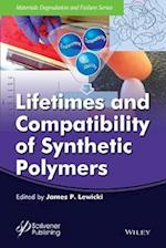 Lifetimes and Compatibility of Synthetic Polymers (Materials Degradation and Failure)
