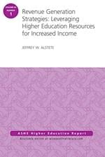 Revenue Generation Strategies: Leveraging Higher Education Resources for Increased Income (J-B ASHE Higher Education Report Series (AEHE))