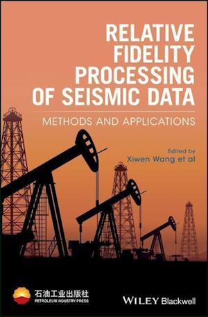 Bog, hardback Relative Fidelity Processing of Seismic Data af Xiwen Wang