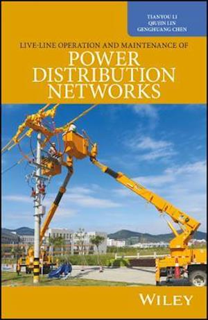 Live-Line Operation and Maintenance of Power Distribution Networks