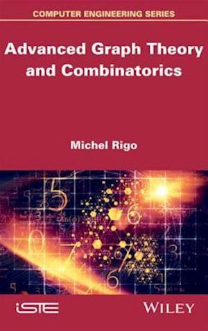 Advanced Graph Theory and Combinatorics af Michel Rigo