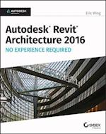 Autodesk Revit Architecture 2016 No Experience Required