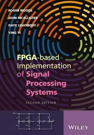 Bog, hardback FPGA-based Implementation of Signal Processing Systems af Gaye Lightbody
