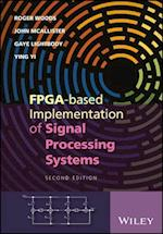 FPGA-based Implementation of Signal Processing Systems af Roger Woods, Gaye Lightbody, Ying Yi