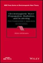 Electromagnetic Wave Propagation, Radiation, and Scattering (IEEE Press Series on Electromagnetic Wave Theory)