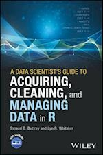 Data Scientist's Guide to Acquiring, Cleaning, and Managing Data in R