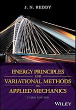 Energy Principles and Variational Methods in Applied Mechanics af J. N. Reddy