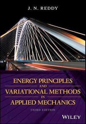 Energy Principles and Variational Methods in Applied Mechanics af J. N. Reddy