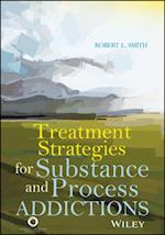 Treatment Strategies for Substance Abuse and Process Addictions af Robert L. Smith