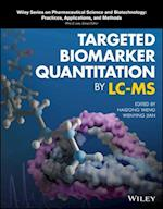 Targeted Biomarker Quantitation by LC-MS (Wiley Series on Pharmaceutical Science and Biotechnology: Practices, Applications, and Methods)