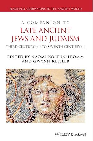 A Companion to Jews and Judaism in the Late Ancient World