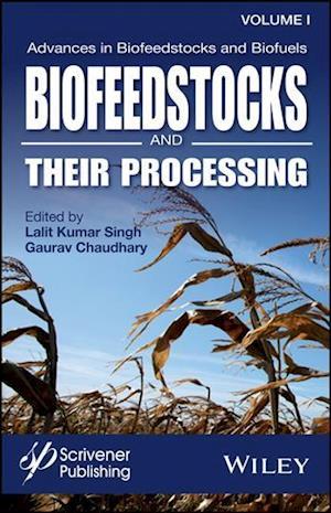 Advances in Biofeedstocks and Biofuels, Volume 1