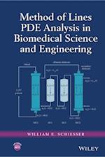 Method of Lines PDE Analysis in Biomedical Science and Engineering af William E. Schiesser