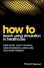 How to Teach Using Simulation in Healthcare (How - How to)