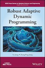 Robust Adaptive Dynamic Programming (IEEE Press Series on Systems Science and Engineering)