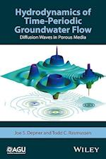 Hydrodynamics of Time-Periodic Groundwater Flow (Geophysical Monograph, nr. 224)