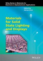 Materials for Solid State Lighting and Displays (Wiley Series in Materials for Electronic & Optoelectronic Applications)