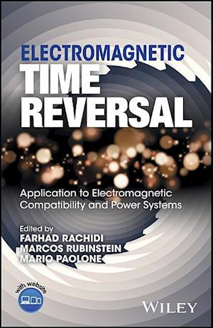 Bog, hardback Electromagnetic Time Reversal: Applied to EMC and Power Systems af Farhad Rachidi