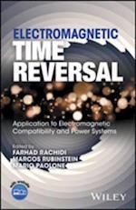 Electromagnetic Time Reversal af Farhad Rachidi, Marcos Rubinstein, Mario Paolone
