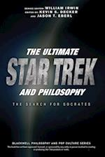 The Ultimate Star Trek and Philosophy (Blackwell Philosophy and Pop Culture)