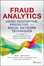 Fraud Analytics Using Descriptive, Predictive, and Social Network Techniques af Bart Baesens