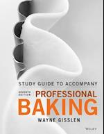 Student Study Guide to Accompany Professional Baking