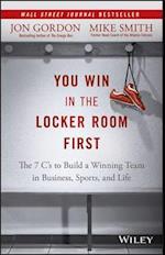 You Win in the Locker Room First af Jon Gordon