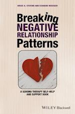 Breaking Negative Relationship Patterns - a Schema Therapy Self-help and Support Book af Bruce A. Stevens