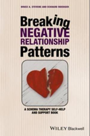 Breaking Negative Relationship Patterns af Bruce A. Stevens, Eckhard Roediger