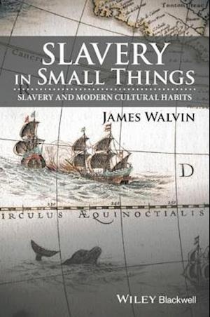 Slavery in Small Things af James Walvin