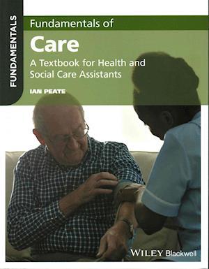 Bog, paperback Fundamentals of Care af Ian Peate