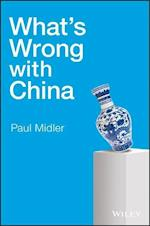 What's Wrong With China af Paul Midler