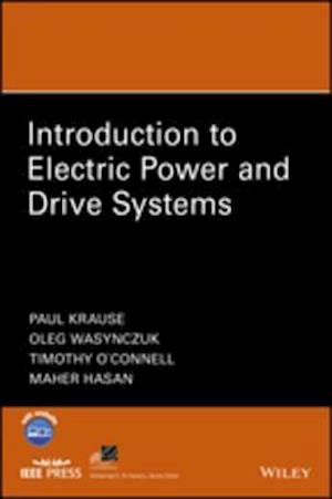 Introduction to Electric Power and Drive Systems af Paul Krause, Oleg Wasynczuk, Timothy O'Connell