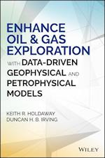 Enhance Oil & Gas Exploration with Data-Driven Geophysical and Petrophysical Models (Wiley & Sas Business)