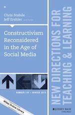 Constructivism Reconsidered in the Age of Social Media (J-B Tl Single Issue Teaching and Learning)