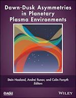 Dawn-Dusk Asymmetries in Planetary Plasma Environments (Geophysical Monograph Series)