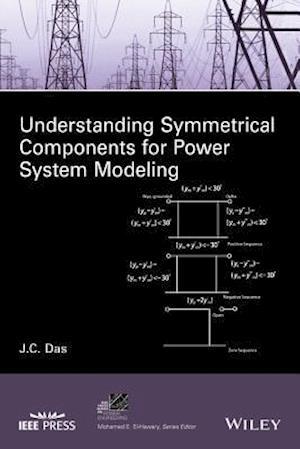 Bog, hardback Understanding Symmetrical Components for Power System Modeling af J. C. Das